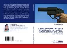 Bookcover of MEDIA COVERAGE OF 26/11 MUMBAI TERROR ATTACKS: