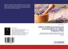Bookcover of Effect of Microcurrent,Laser and Kneading on Upper Trapezius Pain