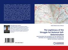 Bookcover of The Legitimacy of the Struggle for National Self-Determination