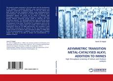 Bookcover of ASYMMETRIC TRANSITION METAL-CATALYSED ALKYL ADDITION TO IMINES