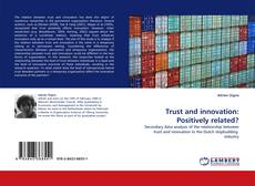 Bookcover of Trust and innovation: Positively related?
