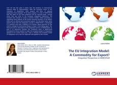 The EU Integration Model: A Commodity for Export?的封面