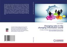 Bookcover of Changing roles in the changing information world