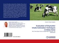 Evaluation of Drymatter Intake Estimation Techniques in Dairy Cows的封面