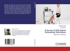 Bookcover of A Survey of EEG Signal Processing Techniques