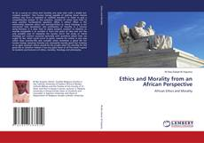 Bookcover of Ethics and Morality from an African Perspective