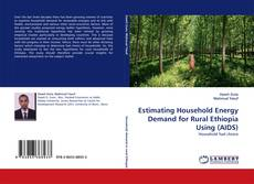 Bookcover of Estimating Household Energy Demand for Rural Ethiopia Using (AIDS)