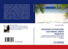 Bookcover of INTENTION TO PURCHASE ELECTRONIC GREEN PRODUCTS