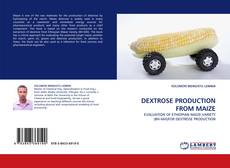 Bookcover of DEXTROSE PRODUCTION FROM MAIZE