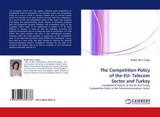 Portada del libro de The Competition Policy of the EU- Telecom Sector and Turkey