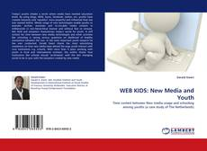 Bookcover of WEB KIDS: New Media and Youth