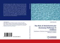 Capa do livro de The Risk of AtrioVentricular Accessory Pathways in Children