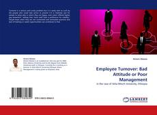 Bookcover of Employee Turnover: Bad Attitude or Poor Management