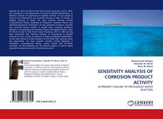Buchcover von SENSITIVITY ANALYSIS OF CORROSION PRODUCT ACTIVITY