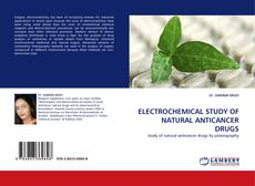 Capa do livro de ELECTROCHEMICAL STUDY OF NATURAL ANTICANCER DRUGS