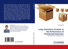 Bookcover of Large Deviations Analysis to the Performance of Distributed Detection