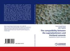 The compatibility between the superplasticizers and Portland cements kitap kapağı