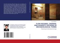 FLOW REGIMES, THERMAL AND HUMIDITY PATTERNS IN ARCHAEOLOGICAL TOMBS的封面
