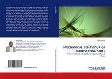 Bookcover of MECHANICAL BEHAVIOUR OF HARDSETTING SOILS