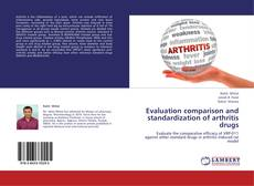 Bookcover of Evaluation comparison and standardization of arthritis drugs
