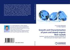 Copertina di Growth and Characterization of pure and doped organic NLO crystals