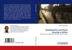 Couverture de Globalization and Peace Security in Africa