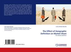 Buchcover von The Effect of Geographic Definition on Market Share