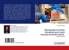 Buchcover von Monograph on Green Chemistry by Dr Amit Parashar,Ph.D,FICC,AICCE,