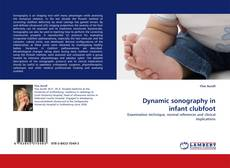 Dynamic sonography in infant clubfoot kitap kapağı