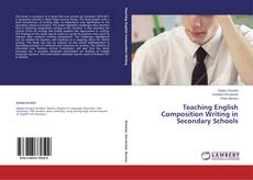 Bookcover of Teaching English Composition Writing in Secondary Schools