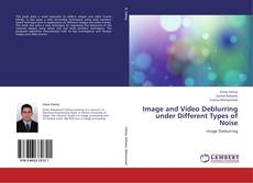 Capa do livro de Image and Video Deblurring under Different Types of Noise