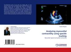 Bookcover of Analyzing myocardial contractility using speckle tracking