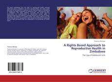 Couverture de A Rights Based Approach to Reproductive Health in Zimbabwe