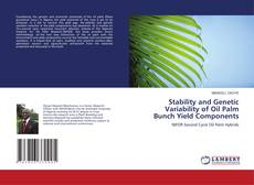 Bookcover of Stability and Genetic Variability of Oil Palm Bunch Yield Components