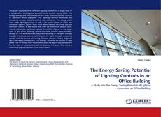 Bookcover of The Energy Saving Potential of Lighting Controls in an Office Building