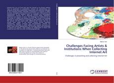 Challenges Facing Artists & Institutions When Collecting Internet Art kitap kapağı