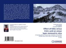 Bookcover of Effect of Edta versus Citric acid on smear layer removal-In vitro