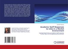 Bookcover of Academic Staff Responses to roles in a Market Environment