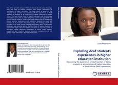 Bookcover of Exploring deaf students experiences in higher education institution