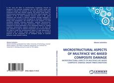 Couverture de MICROSTRUCTURAL ASPECTS OF MULTIFACE WC-BASED COMPOSITE DAMAGE