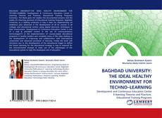 Capa do livro de BAGHDAD UNIVERSITY: THE IDEAL HEALTHY ENVIRONMENT FOR TECHNO–LEARNING