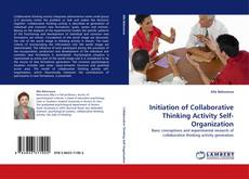 Copertina di Initiation of Collaborative Thinking Activity Self-Organization