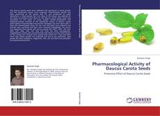 Portada del libro de Pharmacological Activity of Daucus Carota Seeds