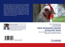 Bookcover of FIBER DEGRADING ENZYME IN POULTRY FEEDS