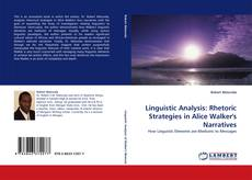 Bookcover of Linguistic Analysis: Rhetoric Strategies in Alice Walker's Narratives
