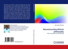 Bookcover of Reconstructing African philosophy