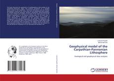 Bookcover of Geophysical model of the Carpathian-Pannonian Lithosphere
