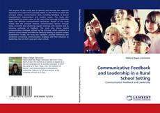 Обложка Communicative Feedback and Leadership in a Rural School Setting