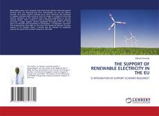 Couverture de THE SUPPORT OF RENEWABLE ELECTRICITY IN THE EU