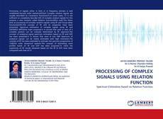 Bookcover of PROCESSING OF COMPLEX SIGNALS USING RELATION FUNCTION